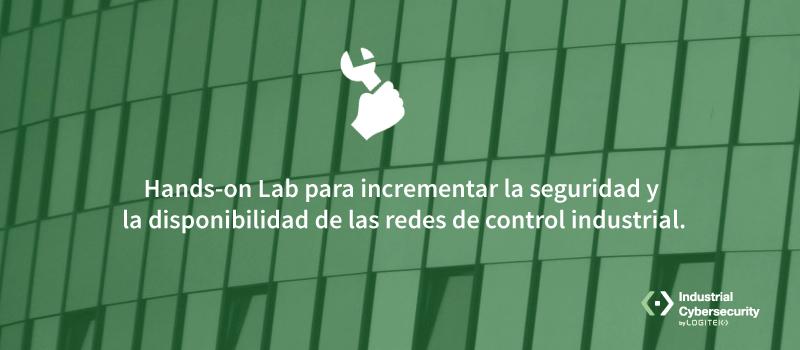 Mejores prácticas y tecnologías para incrementar la seguridad y la disponibilidad de las redes de control industrial