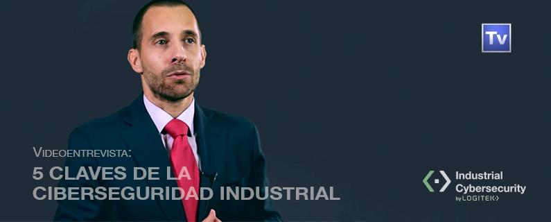Videoentrevista: Las cinco claves de la ciberseguridad industrial