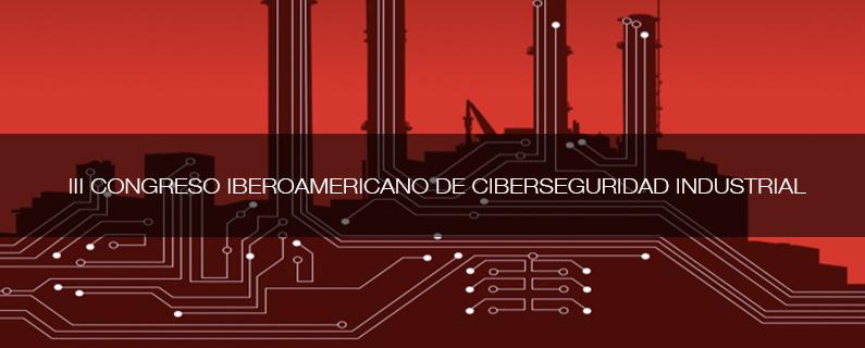 Industrial Cybersecurity by Logitek participará en el III Congreso Iberoamericano de Ciberseguridad Industrial